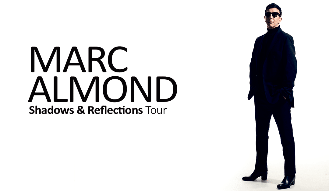 Marc Almond – Shadows & Reflections Tour